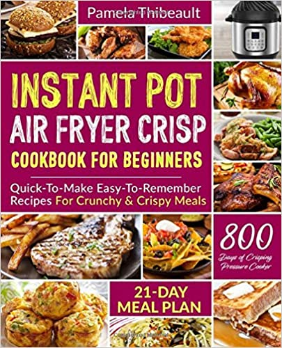 Instant Pot Air Fryer Crisp Cookbook for Beginners