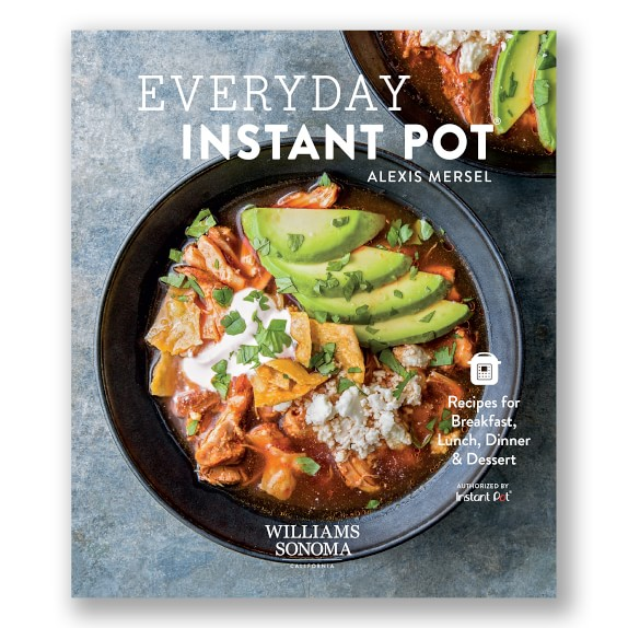 Williams Sonoma Everyday Instant Pot Cookbook