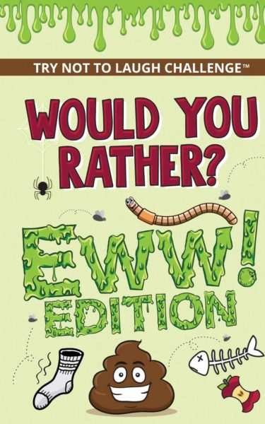 Would Your Rather? - EWW Edition