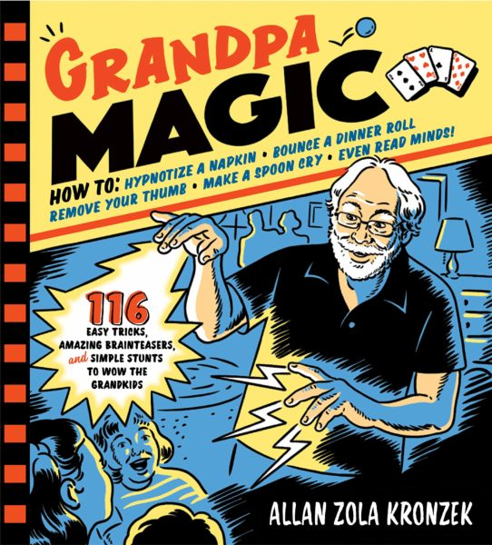 Grandpa Magic: 116 Easy Tricks