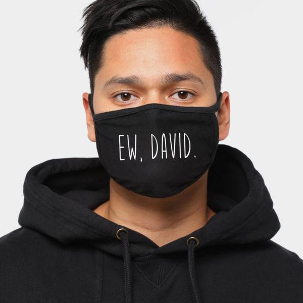 Ew, David Face Mask